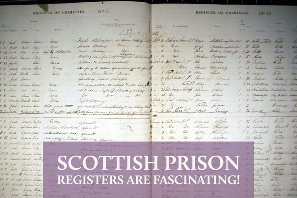 Scottish Prison Registers are Fascinating!